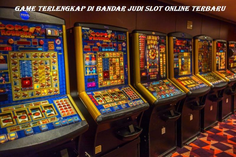 Game Terlengkap di Bandar Judi Slot Online Terbaru