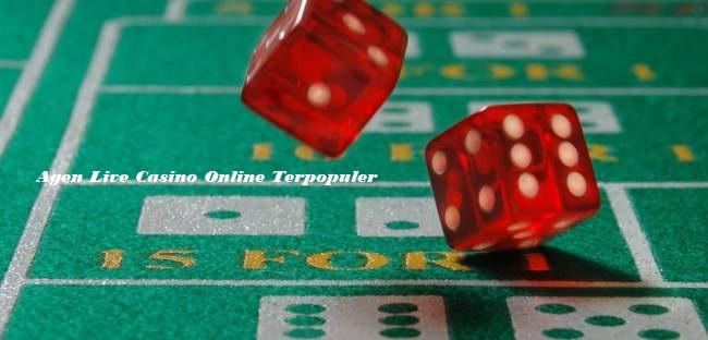 Agen Live Casino Online Terpopuler
